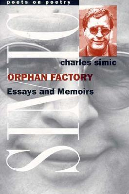 Orphan Factory by Charles Simic