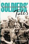 Soldiers Tales: A Collection of True Stories from Soldiers