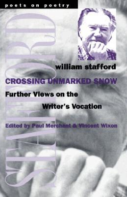Crossing Unmarked Snow by William Stafford