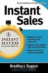 Instant Sales: Techniques to Improve Your Skills and Seal the Deal Every Time