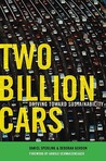 Two Billion Cars: Driving Toward Sustainability