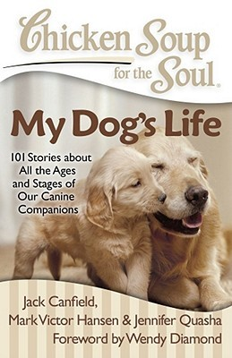 Chicken Soup for the Soul My Dog's Life