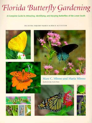 Florida Butterfly Gardening by Marc C. Minno
