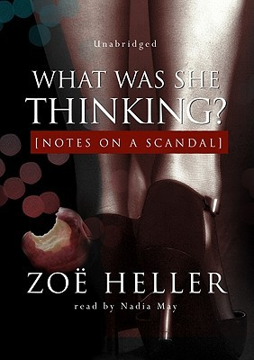 What Was She Thinking? by Zoë Heller