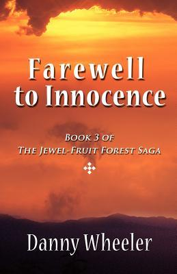 Farewell to Innocence: Book 3 of the Jewel-Fruit Forest Saga