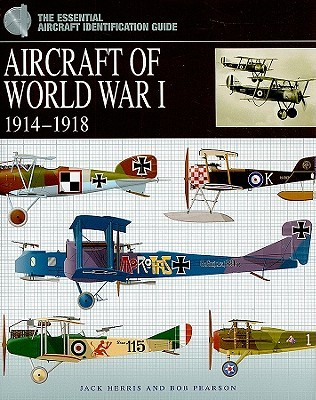 Aircraft of World War I by Jack Herris