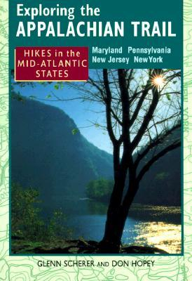 Exploring the Appalachian Trail: Hikes in the Mid-Atlantic States - Maryland Pennsylvania New Jersey New York