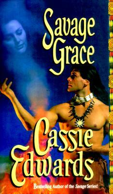 Savage Grace by Cassie Edwards