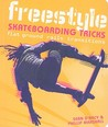 Freestyle Skateboarding Tricks: Flat Ground, Rails, Transitions