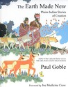 The Earth Made New by Paul Goble