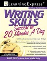 Writing Skills Success in 20 Minutes a Day by Judith F. Olson