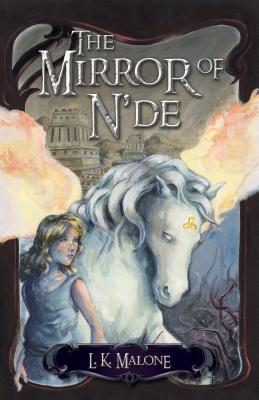 The Mirror of N'De by L.K. Malone
