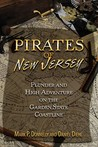 Pirates of New Jersey: Plunder and High Adventure on the Garden State Coastline