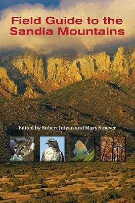 Field Guide to the Sandia Mountains by Robert Hixson Julyan