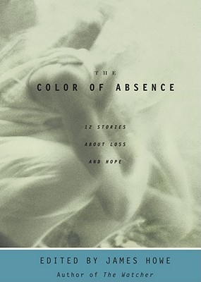The Color of Absence by James Howe