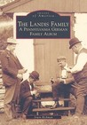 The Landis Family: A Pennsylvania German Family Album (Images of America: Pennsylvania)