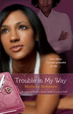 Trouble in My Way by Michelle Stimpson
