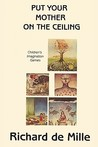 Put Your Mother on the Ceiling: Children's Imagination Games