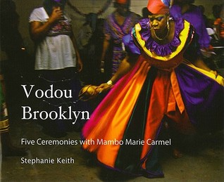 Vodou Brooklyn: Five Ceremonies with Mambo Marie Carmel
