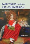 Fairy Tales and the Art of Subversion by Jack D. Zipes