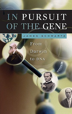 In Pursuit of the Gene: From Darwin to DNA