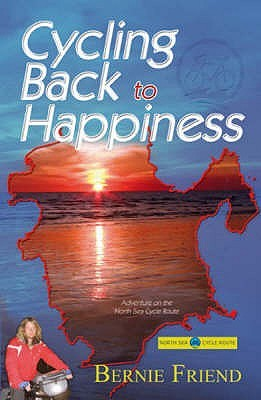 Cycling Back to Happiness by Bernie Friend