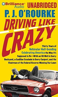 Driving Like Crazy by P.J. O'Rourke