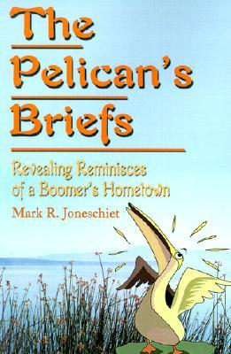 The Pelican's Briefs: Revealing Reminisces of a Boomer's Hometown