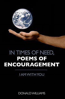 In Times of Need, Poems of Encouragement: I Am with You