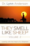 They Smell Like Sheep, Volume 2: Leading with the Heart of a Shepherd