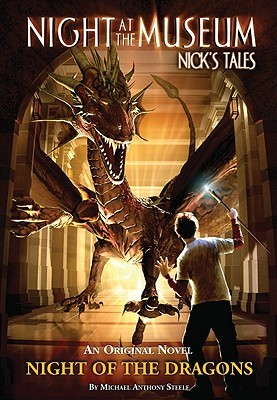 Night of the Dragons (Night at the Museum: Nick's Tales #1)