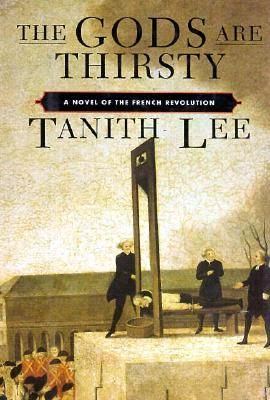 The Gods Are Thirsty: A Novel of the French Revolution