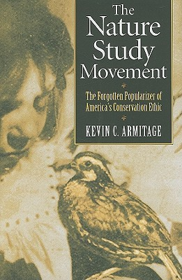 The Nature Study Movement: The Forgotten Popularizer of America's Conservation Ethic