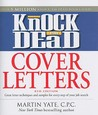 Knock 'em Dead Cover Letters: Features the Latest Information on: Online Postings, Email Techniques, and Follow-up Strategies (Cover Letters That Knock 'em Dead)