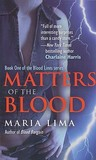 Matters Of The Blood by Maria Lima