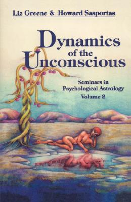 Dynamics of the Unconscious by Liz Greene