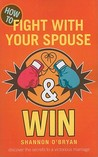 How to Fight with Your Spouse & Win