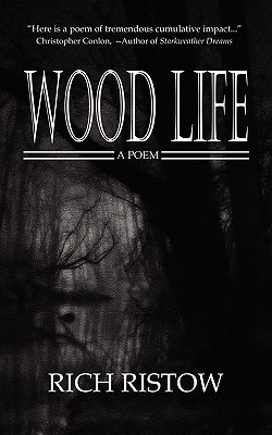 Wood Life by Rich Ristow