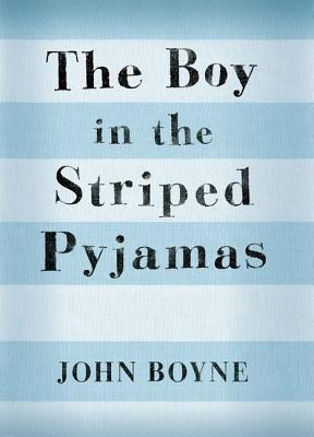 The Boy in the Striped Pajamas by John Boyne — Reviews, Discussion ...