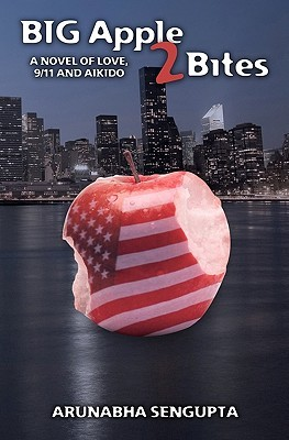 Big Apple 2 Bites: A Novel of Love, Aikido and 9/11