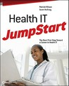 Health It Jumpstart: The Best First Step Toward an It Career in Health Information Technology