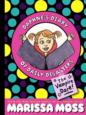 The Vampire Dare! (Daphne's Diary of Daily Disasters, #2)