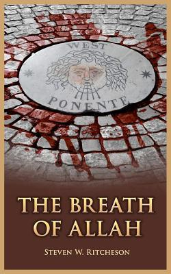 The Breath Of Allah by Steven W. Ritcheson