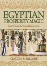 Egyptian Prosperity Magic: Spells & Recipes for Financial Empowerment
