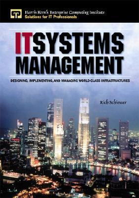 It Systems Management: Designing, Implementing, and Managing World-Class Infrastructures