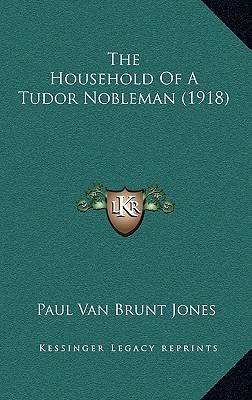The Household of a Tudor Nobleman (1918)
