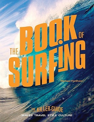 The Book of Surfing by Michael   Fordham