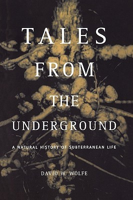 Tales From The Underground: A Natural History Of Subterranean Life