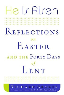 He Is Risen: Reflections on Easter and the Forty Days of Lent (Faithwords)