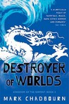 Destroyer of Worlds (Kingdom of the Serpent, #3)